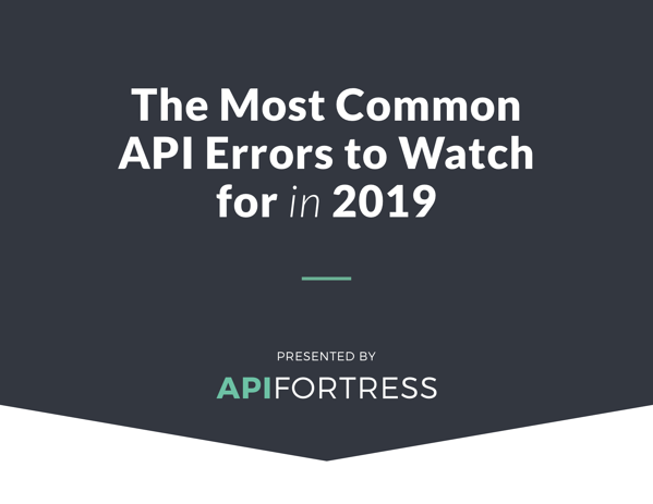 The Most Common API Errors to Watch for in 2019-12